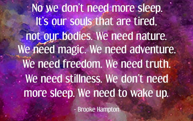 We Don't Need More Sleep Quote