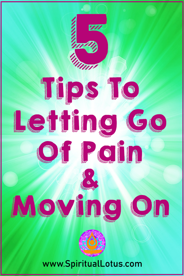 It may seem hard to let go of pain. Use these 5 actionable tips you can use to let go of the pain in your life to move on to a happier you.